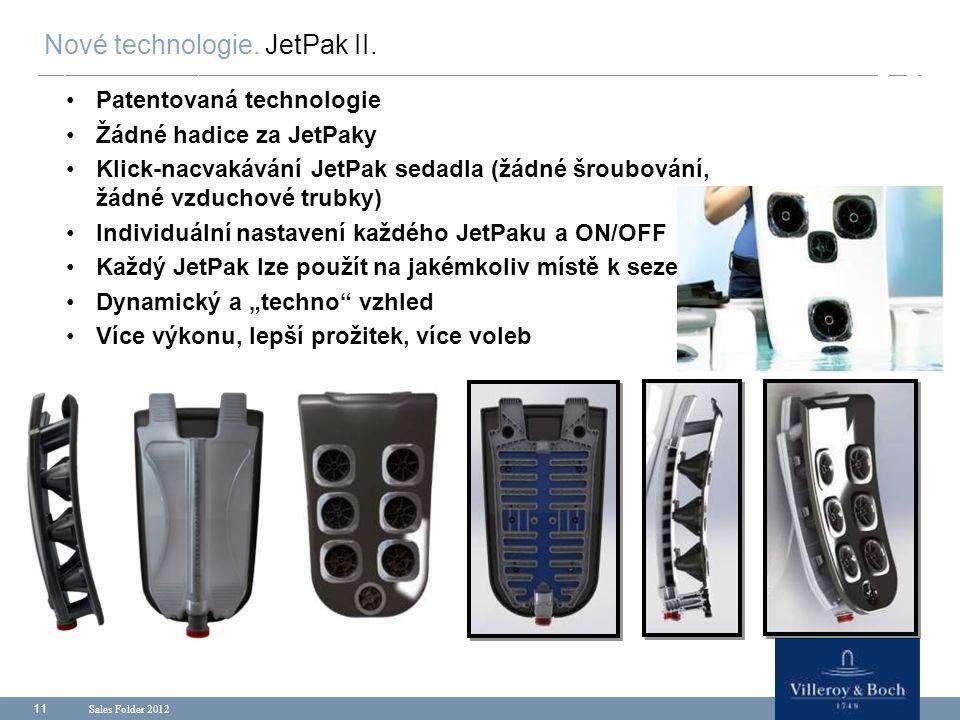 Sales Folder 2012 11 Patentovaná technologie Žádné hadice za JetPaky Klick-nacvakávání JetPak sedadla (žádné šroubování, žádné vzduchové trubky) Indiv