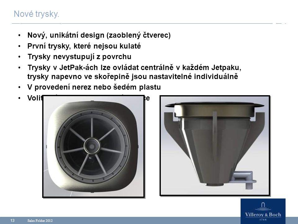 Sales Folder 2012 13 Nový, unikátní design (zaoblený čtverec) První trysky, které nejsou kulaté Trysky nevystupují z povrchu Trysky v JetPak-ách lze o