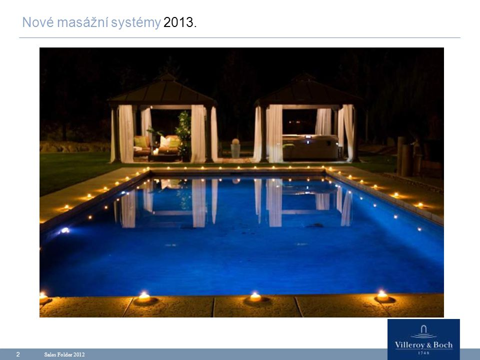 Sales Folder 2012 2 Nové masážní systémy 2013.