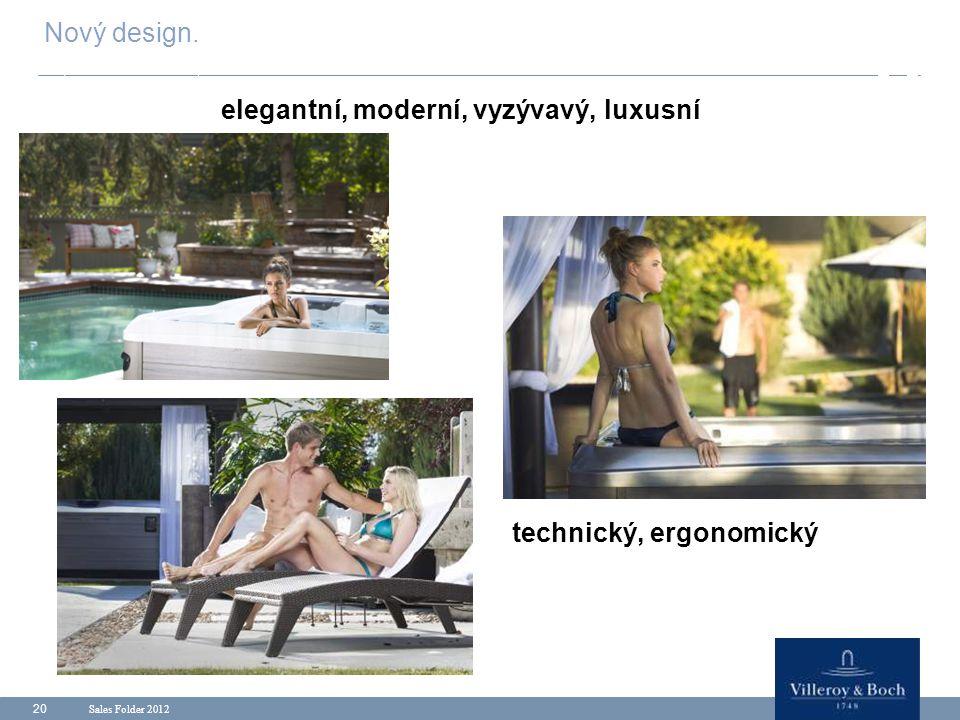 Sales Folder 2012 20 Nový design. elegantní, moderní, vyzývavý, luxusní technický, ergonomický