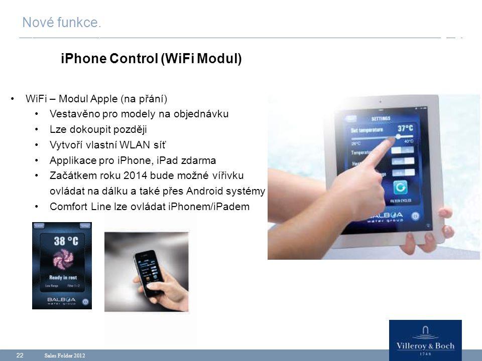 Sales Folder 2012 22 WiFi – Modul Apple (na přání) Vestavěno pro modely na objednávku Lze dokoupit později Vytvoří vlastní WLAN síť Applikace pro iPho