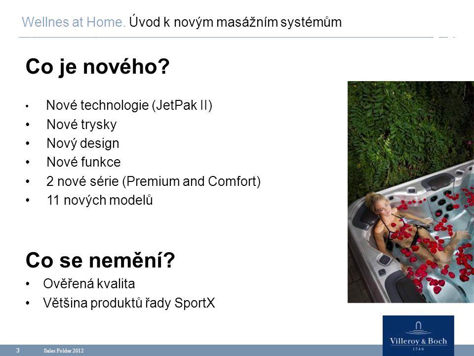 Sales Folder 2012 3 Co je nového? Nové technologie (JetPak II) Nové trysky Nový design Nové funkce 2 nové série (Premium and Comfort) 11 nových modelů