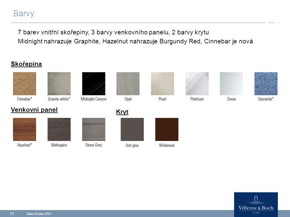 Sales Folder 2012 31 7 barev vnitřní skořepiny, 3 barvy venkovního panelu, 2 barvy krytu Midnight nahrazuje Graphite, Hazelnut nahrazuje Burgundy Red,