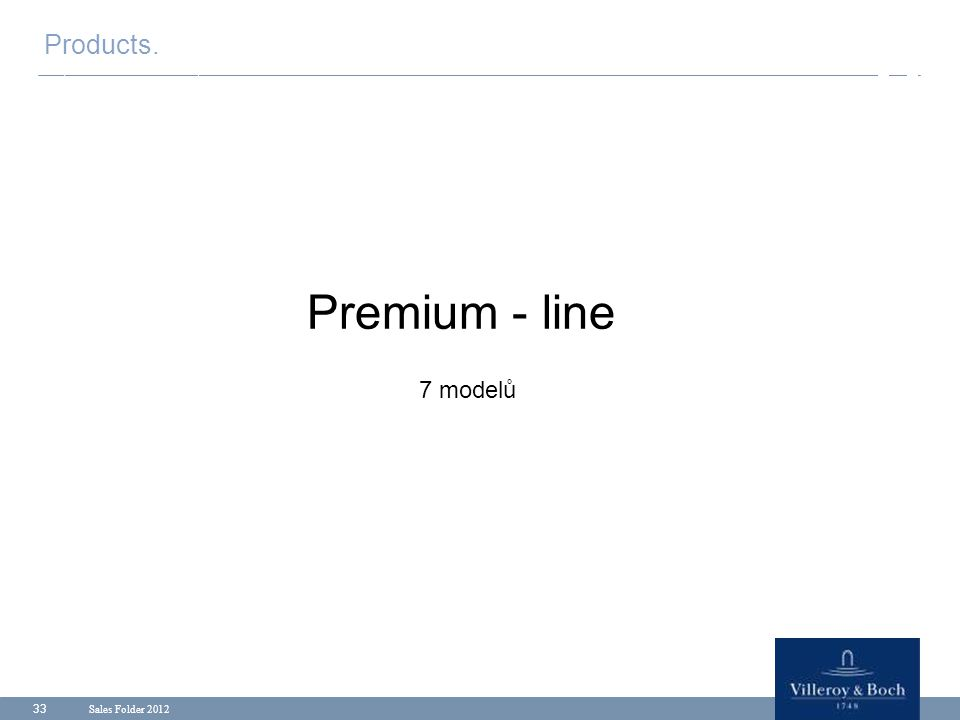 Sales Folder 2012 33 Premium - line 7 modelů Products.