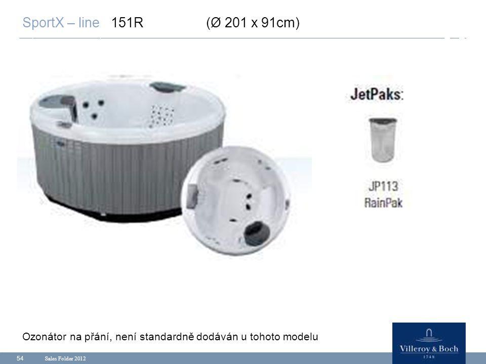Sales Folder 2012 54 SportX – line 151R (Ø 201 x 91cm) Ozonátor na přání, není standardně dodáván u tohoto modelu