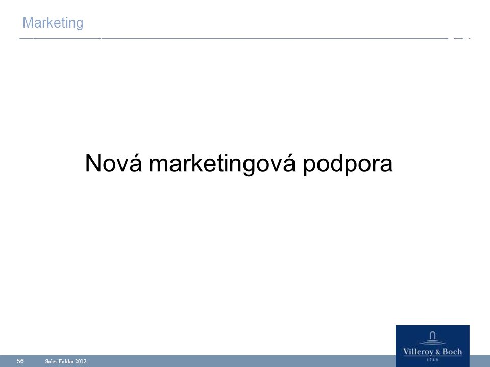 Sales Folder 2012 56 Nová marketingová podpora Marketing