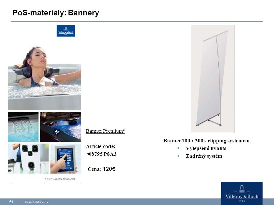 "Sales Folder 2012 61 PoS-materialy: Bannery Banner Premium"" Article code: ◄8795 P8A3 Cena : 120€ Banner 100 x 200 s clipping systémem  Vylepšená kval"