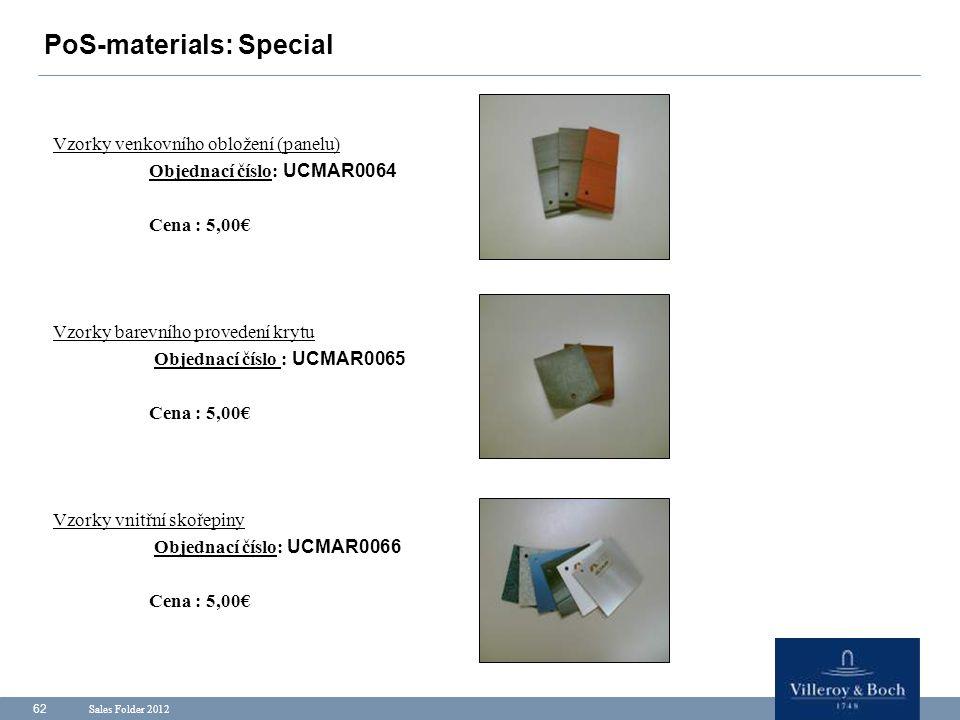 Sales Folder 2012 62 PoS-materials: Special Vzorky venkovního obložení (panelu) Objednací číslo: UCMAR0064 Cena : 5,00€ Vzorky barevního provedení kry