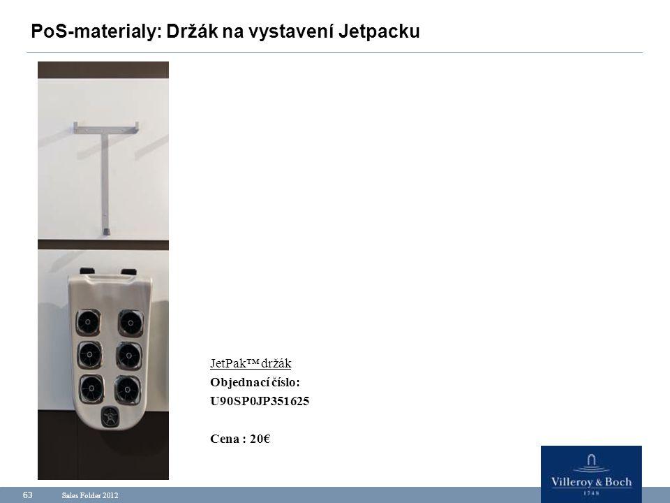 Sales Folder 2012 63 PoS-materialy: Držák na vystavení Jetpacku JetPak™ držák Objednací číslo: U90SP0JP351625 Cena : 20€