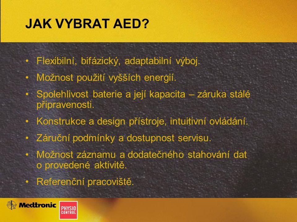JAK VYBRAT AED? Flexibilní, bifázický, adaptabilní výboj. Možnost použití vyšších energií. Spolehlivost baterie a její kapacita – záruka stálé připrav
