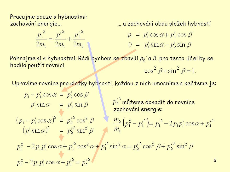 26 Zkusme vypočítat diferenciální účinný průřez pro rozptyl částic s hmotností m, rychlostí v a nábojem ze na nekonečně těžkém terči s nábojem Ze ( e je elementární náboj).