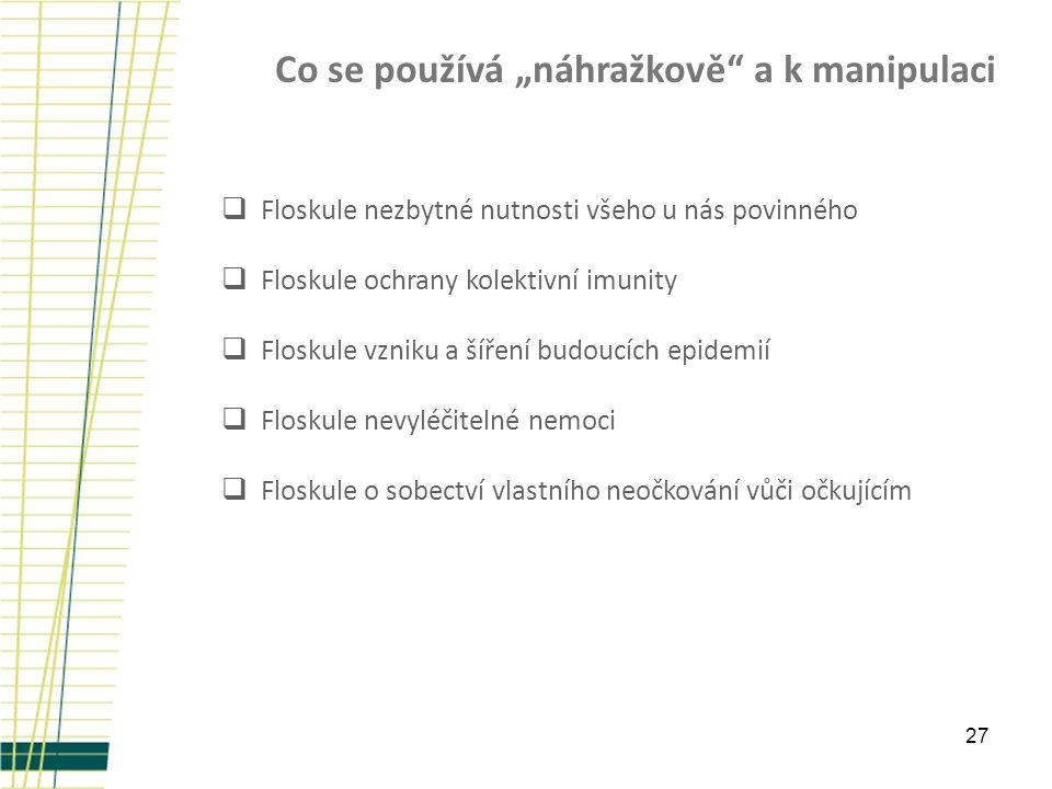 """27 Co se používá """"náhražkově"""" a k manipulaci  Floskule nezbytné nutnosti všeho u nás povinného  Floskule ochrany kolektivní imunity  Floskule vznik"""
