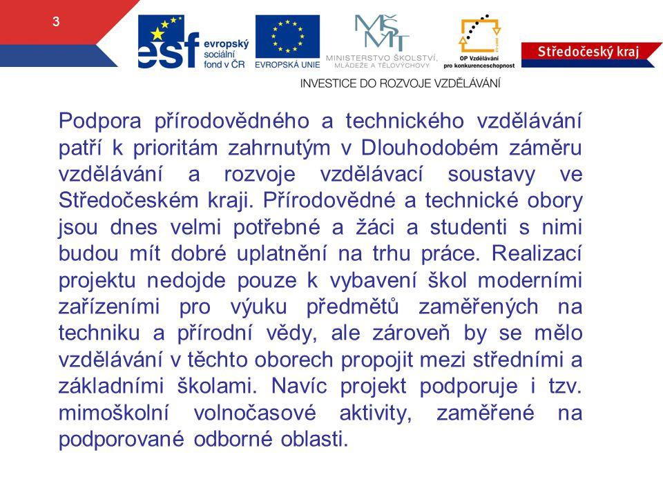 3 Podpora přírodovědného a technického vzdělávání patří k prioritám zahrnutým v Dlouhodobém záměru vzdělávání a rozvoje vzdělávací soustavy ve Středoč