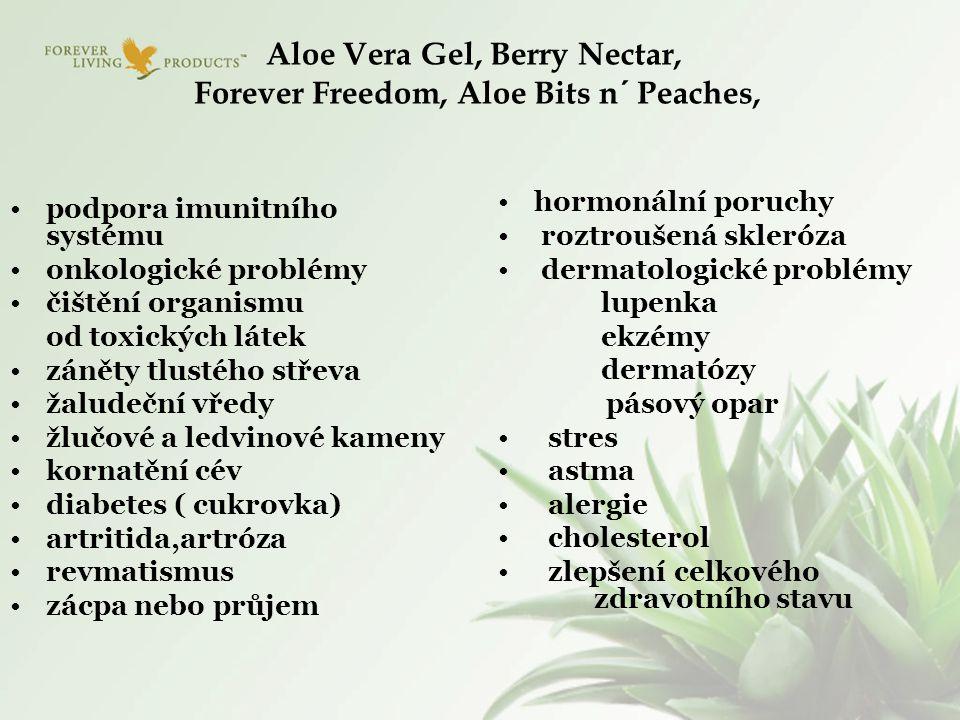 Aloe Vera Gel, Berry Nectar, Forever Freedom, Aloe Bits n´ Peaches, podpora imunitního systému onkologické problémy čištění organismu od toxických lát