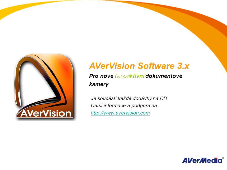 AVerVision Software 3.x Pro nové i ntera ktivní dokumentové kamery Je součástí každé dodávky na CD.