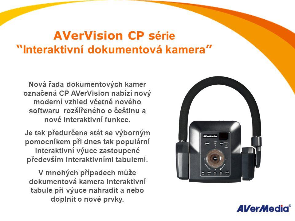 Nová řada dokumentových kamer označená CP AVerVision nabízí nový moderní vzhled včetně nového softwaru rozšířeného o češtinu a nové interaktivní funkce.