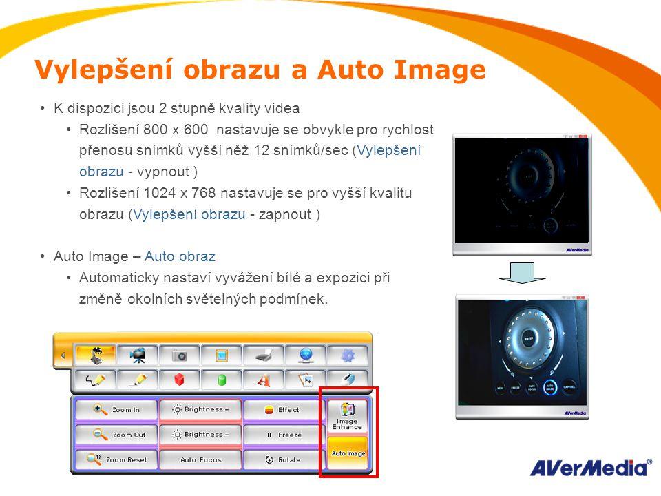 Vylepšení obrazu a Auto Image K dispozici jsou 2 stupně kvality videa Rozlišení 800 x 600 nastavuje se obvykle pro rychlost přenosu snímků vyšší něž 12 snímků/sec (Vylepšení obrazu - vypnout ) Rozlišení 1024 x 768 nastavuje se pro vyšší kvalitu obrazu (Vylepšení obrazu - zapnout ) Auto Image – Auto obraz Automaticky nastaví vyvážení bílé a expozici při změně okolních světelných podmínek.
