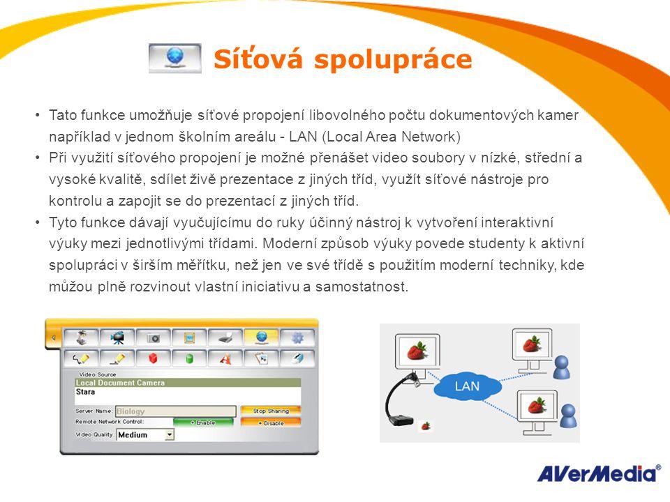 Síťová spolupráce Tato funkce umožňuje síťové propojení libovolného počtu dokumentových kamer například v jednom školním areálu - LAN (Local Area Network) Při využití síťového propojení je možné přenášet video soubory v nízké, střední a vysoké kvalitě, sdílet živě prezentace z jiných tříd, využít síťové nástroje pro kontrolu a zapojit se do prezentací z jiných tříd.