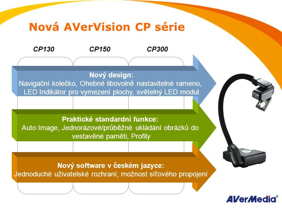 Nový design: Navigační kolečko, Ohebné libovolně nastavitelné rameno, LED Indikátor pro vymezení plochy, světelný LED modul Praktické standardní funkce: Auto Image, Jednorázové/průběžné ukládání obrázků do vestavěné paměti, Profily Nový software v českém jazyce: Jednoduché uživatelské rozhraní, možnost síťového propojení CP130CP150CP300 Nová AVerVision CP série
