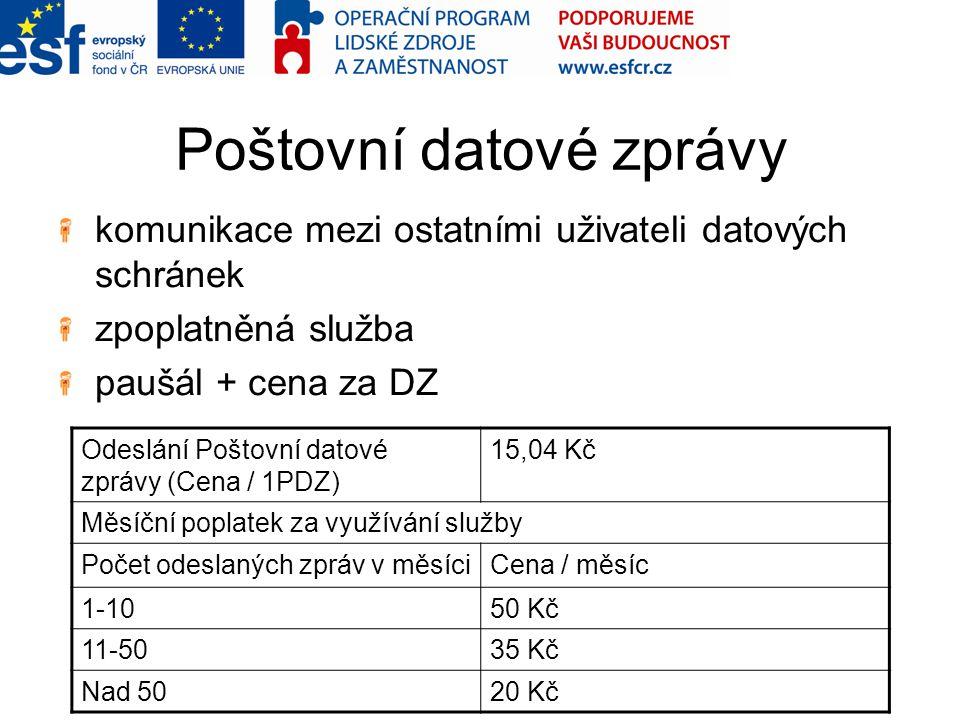 Poštovní datové zprávy komunikace mezi ostatními uživateli datových schránek zpoplatněná služba paušál + cena za DZ Odeslání Poštovní datové zprávy (C