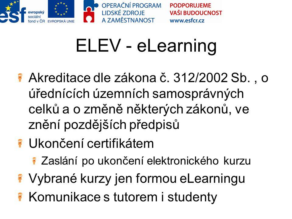 ELEV - eLearning Akreditace dle zákona č. 312/2002 Sb., o úřednících územních samosprávných celků a o změně některých zákonů, ve znění pozdějších před