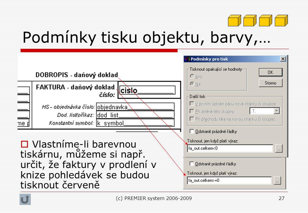 (c) PREMIER system 2006-200927 Podmínky tisku objektu, barvy,…  Vlastníme-li barevnou tiskárnu, můžeme si např. určit, že faktury v prodlení v knize
