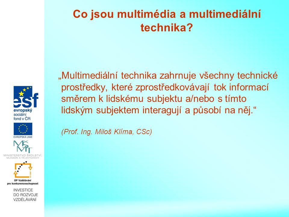 Co jsou multimédia a multimediální technika.