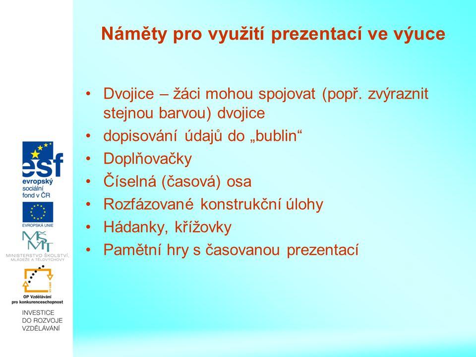 Náměty pro využití prezentací ve výuce Dvojice – žáci mohou spojovat (popř.