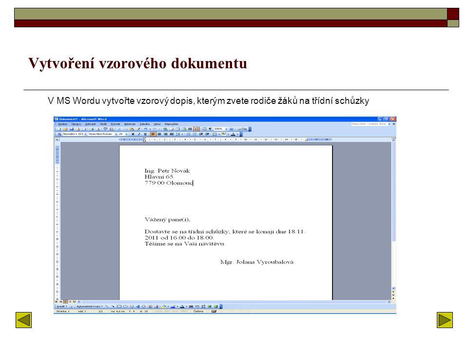 Obsah:  Vytvoření vzorového dokumentu Vytvoření vzorového dokumentu  Příprava hlavního dokumentu Příprava hlavního dokumentu  Formulářové dopisy Fo