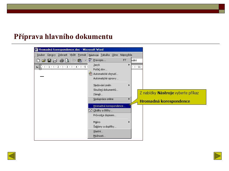 Vytvoření vzorového dokumentu V MS Wordu vytvořte vzorový dopis, kterým zvete rodiče žáků na třídní schůzky
