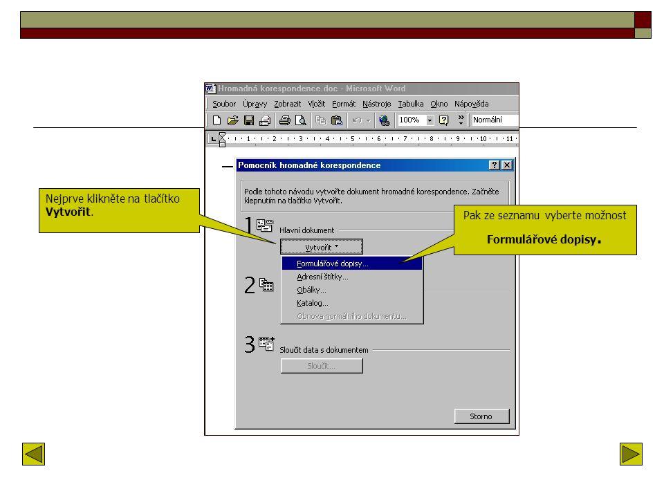 Příprava hlavního dokumentu Z nabídky Nástroje vyberte příkaz Hromadná korespondence