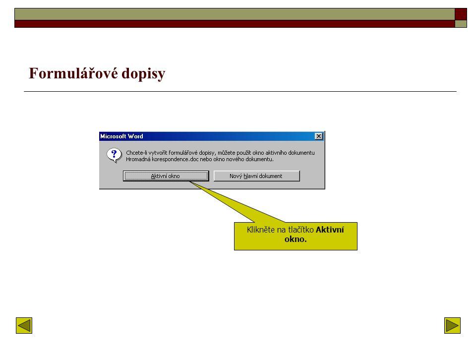 Nejprve klikněte na tlačítko Vytvořit. Pak ze seznamu vyberte možnost Formulářové dopisy.