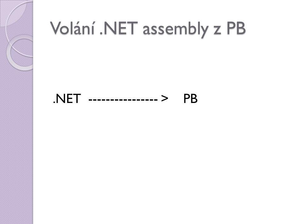 Volání.NET assembly z PB.NET ---------------- > PB