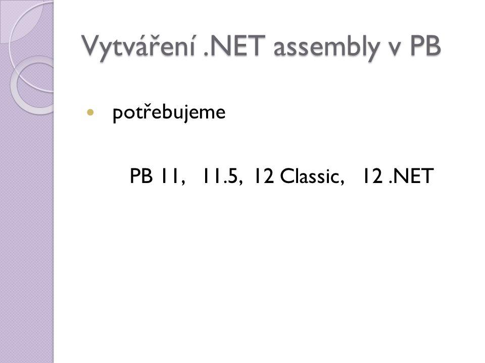 Vytváření.NET assembly v PB potřebujeme PB 11, 11.5, 12 Classic, 12.NET