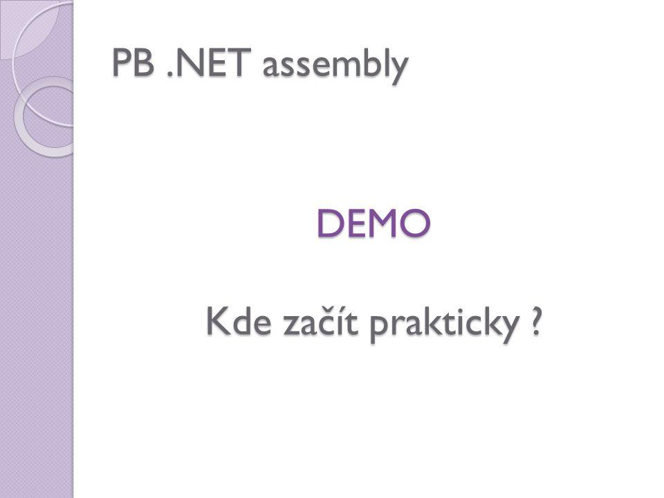 PB.NET assembly DEMO Kde začít prakticky ?