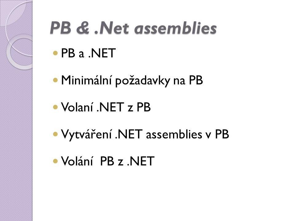 PB &.Net assemblies PB a.NET Minimální požadavky na PB Volaní.NET z PB Vytváření.NET assemblies v PB Volání PB z.NET