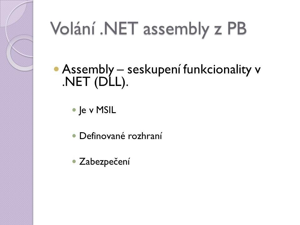Volání.NET assembly z PB Assembly – seskupení funkcionality v.NET (DLL).