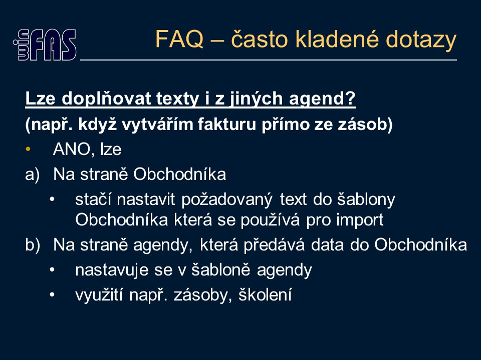 FAQ – často kladené dotazy Lze doplňovat texty i z jiných agend.