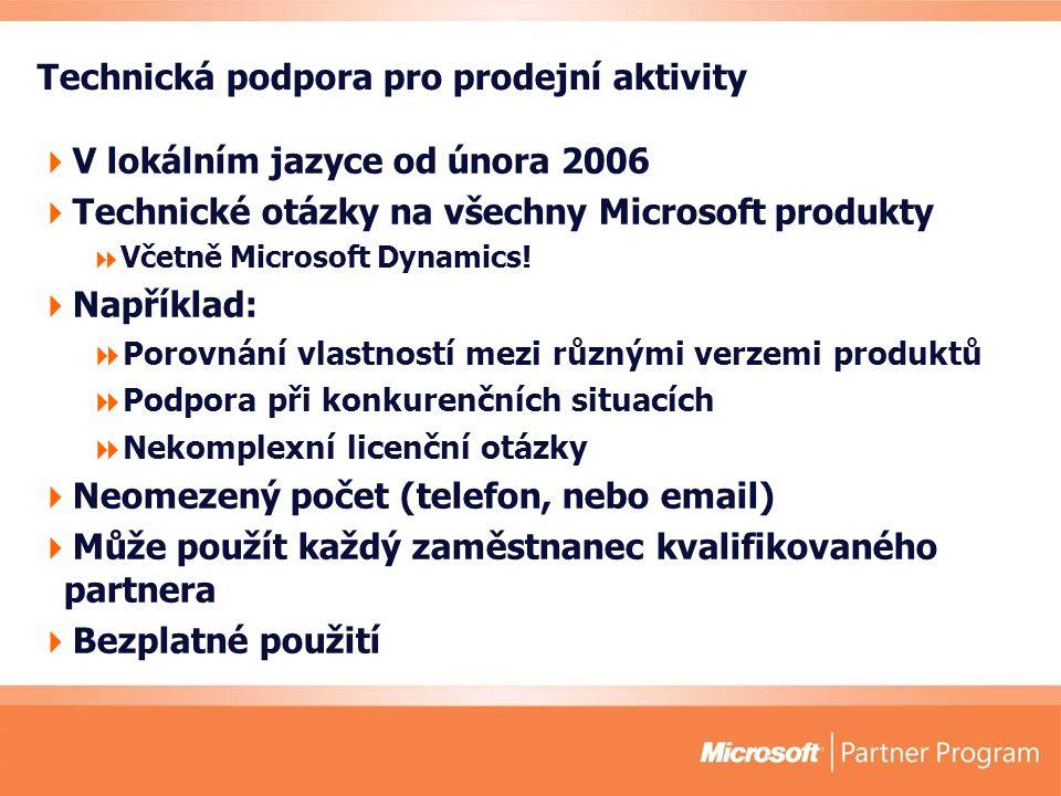 Technická podpora pro prodejní aktivity  V lokálním jazyce od února 2006  Technické otázky na všechny Microsoft produkty  Včetně Microsoft Dynamics.