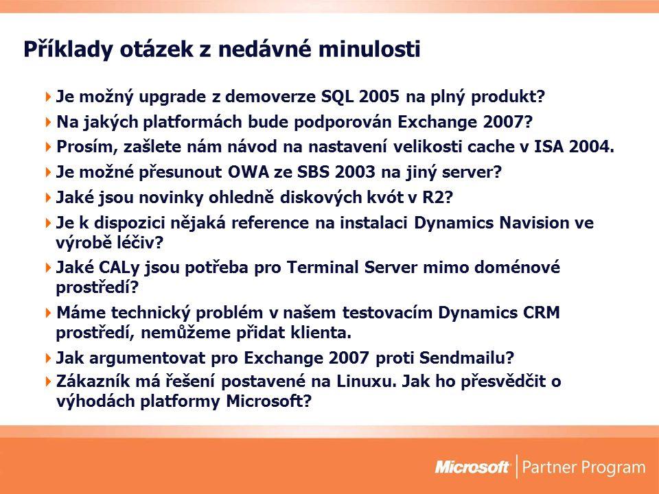 Příklady otázek z nedávné minulosti  Je možný upgrade z demoverze SQL 2005 na plný produkt.