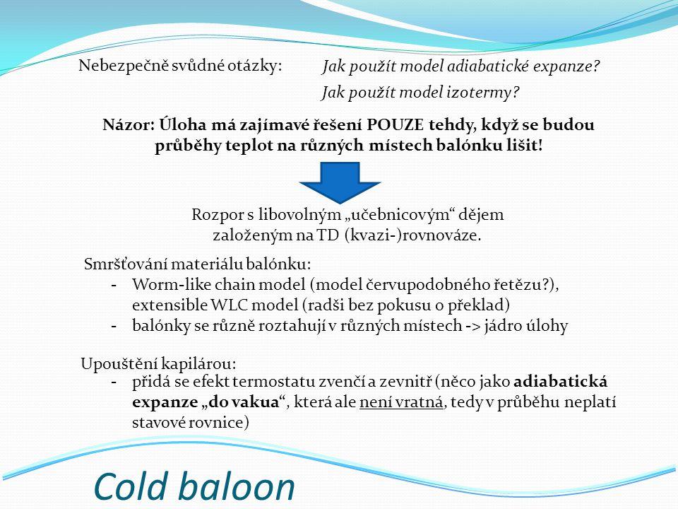 Cold baloon Názor: Úloha má zajímavé řešení POUZE tehdy, když se budou průběhy teplot na různých místech balónku lišit.