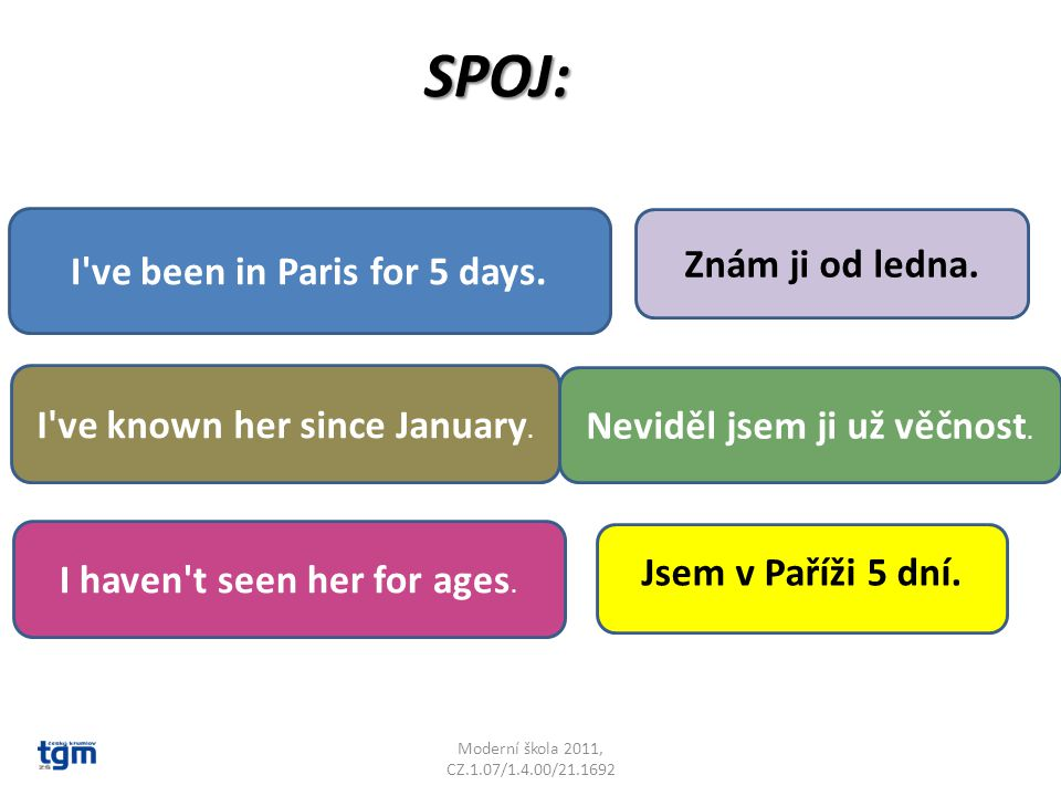 SPOJ: Jsem v Paříži 5 dní.I ve been in Paris for 5 days.