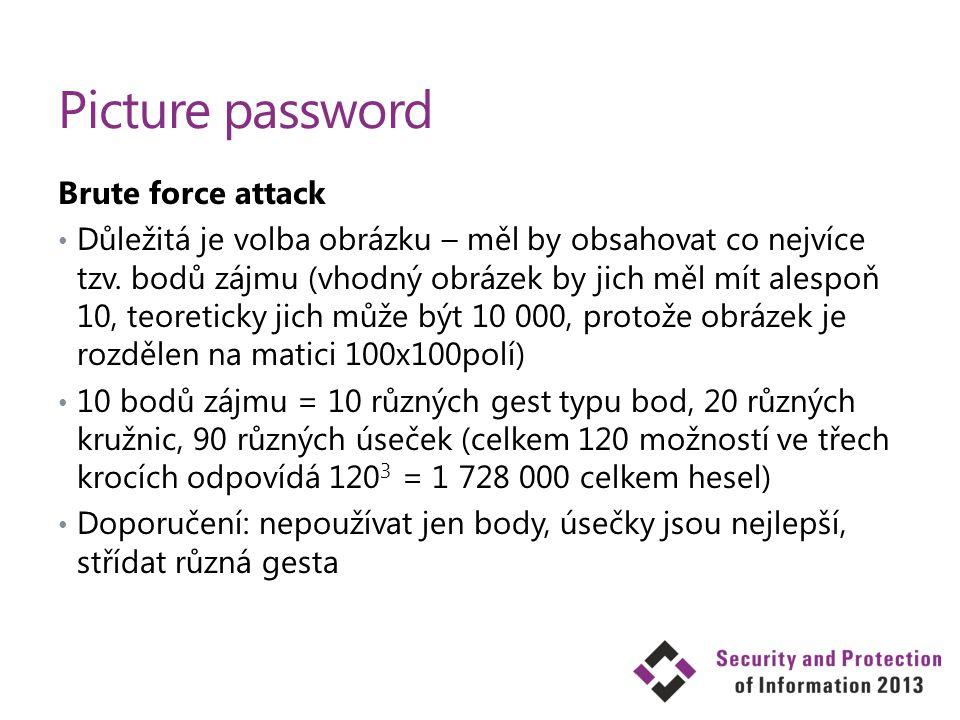 Picture password Brute force attack Důležitá je volba obrázku – měl by obsahovat co nejvíce tzv. bodů zájmu (vhodný obrázek by jich měl mít alespoň 10