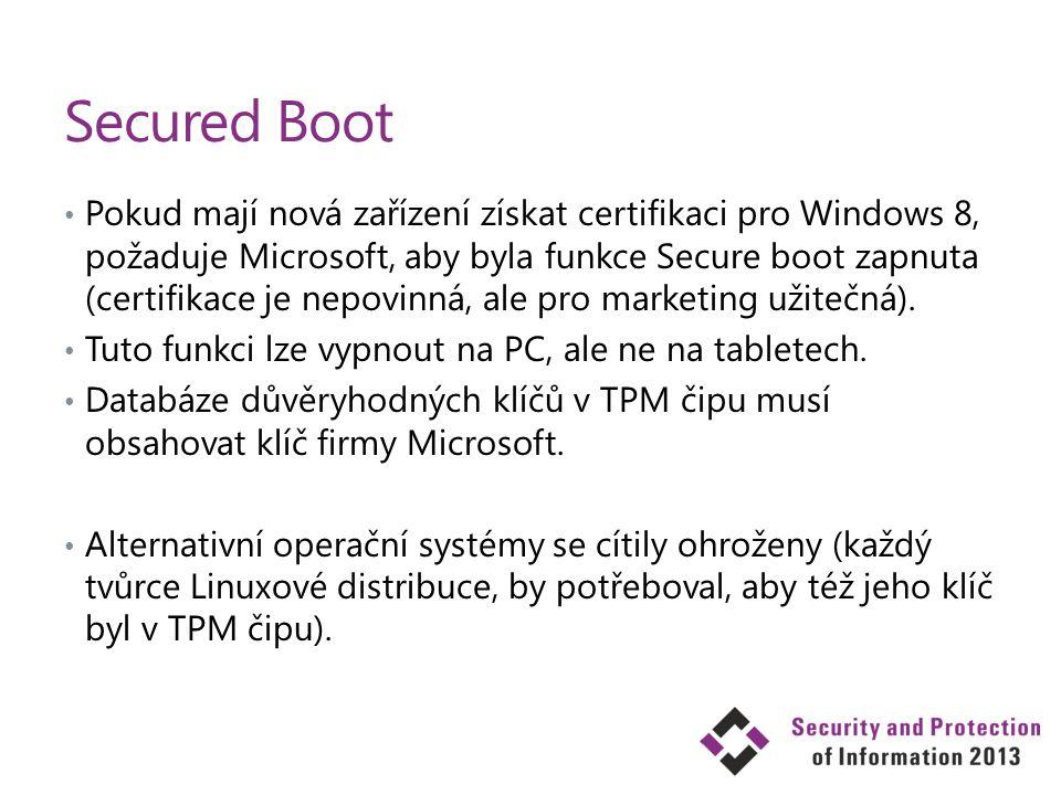 Secured Boot Pokud mají nová zařízení získat certifikaci pro Windows 8, požaduje Microsoft, aby byla funkce Secure boot zapnuta (certifikace je nepovi