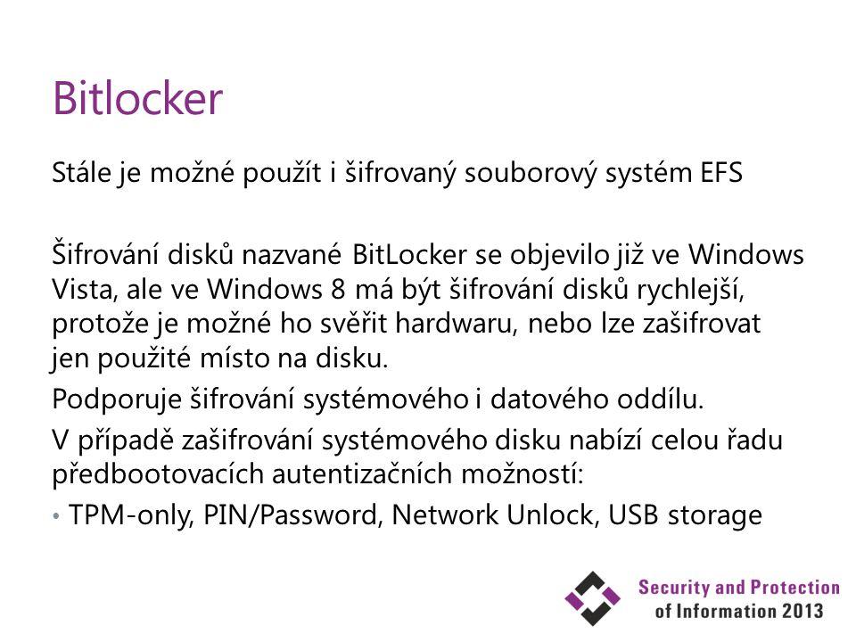Bitlocker Stále je možné použít i šifrovaný souborový systém EFS Šifrování disků nazvané BitLocker se objevilo již ve Windows Vista, ale ve Windows 8