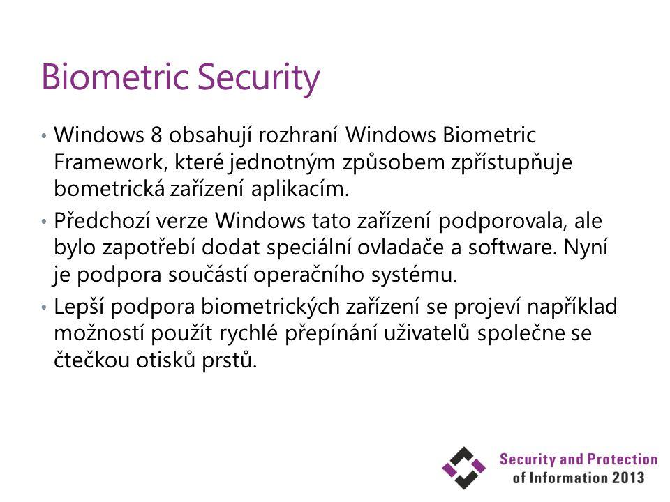 Biometric Security Windows 8 obsahují rozhraní Windows Biometric Framework, které jednotným způsobem zpřístupňuje bometrická zařízení aplikacím. Předc