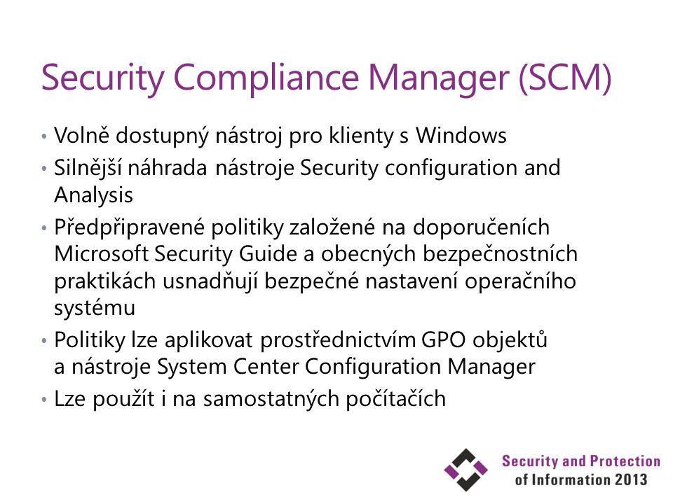 Security Compliance Manager (SCM) Volně dostupný nástroj pro klienty s Windows Silnější náhrada nástroje Security configuration and Analysis Předpřipr