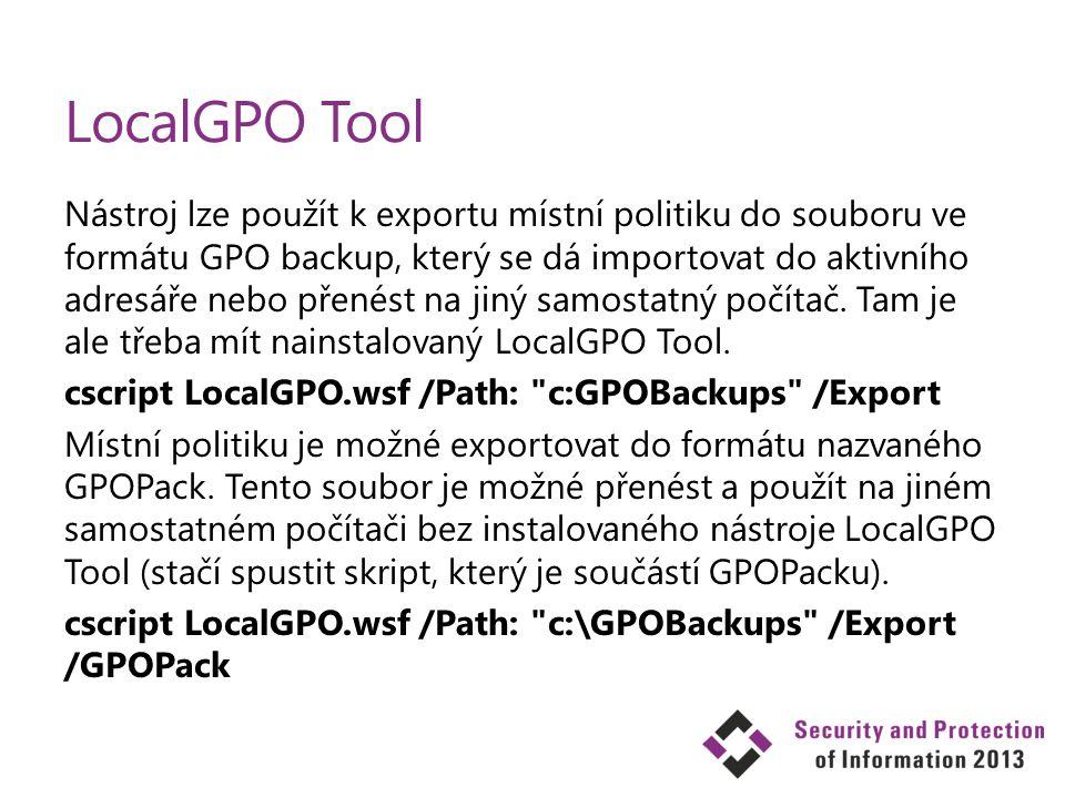 LocalGPO Tool Nástroj lze použít k exportu místní politiku do souboru ve formátu GPO backup, který se dá importovat do aktivního adresáře nebo přenést