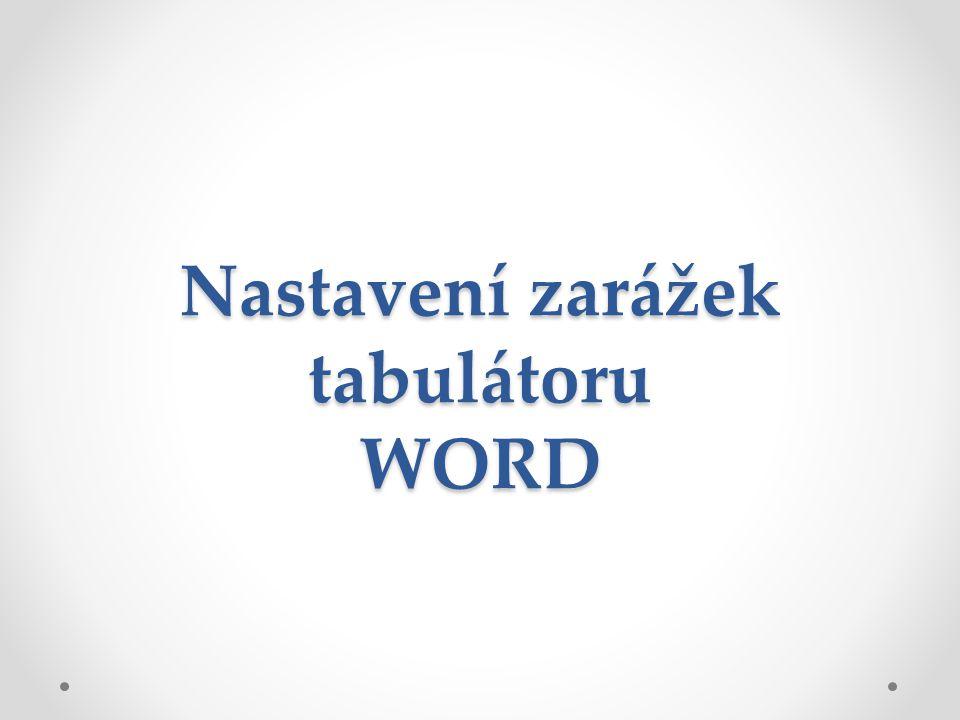 Nastavení zarážek tabulátoru WORD