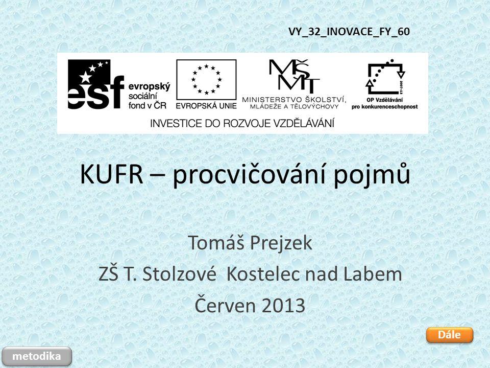 KUFR – procvičování pojmů Tomáš Prejzek ZŠ T.